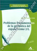 Problemas Fundamentales De La Gramática Del Español Como 2/L