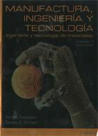 Manufactura Ingeniería Y Tecnología Vol I
