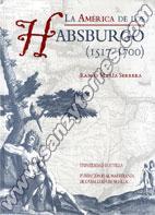 La América De Los Habsburgo 1517-1700 (Cartoné)