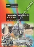 La Nouvelle Francophonie 101 Fiches