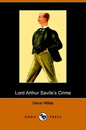 Lord Arthur Saville's Crime And Other Stories