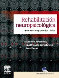Rehabilitación Neuropsicológica Intervención Y Práctica Clínica