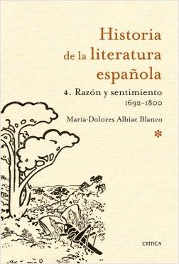 Historia De La Literatura Española 4 Razón Y Sentimiento 1692-1800